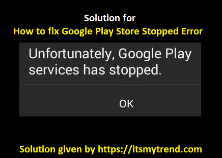 Google Play Store Stopped Error